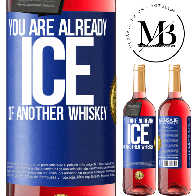 24,95 € Free Shipping   Rosé Wine ROSÉ Edition You are already ice of another whiskey Blue Label. Customizable label Young wine Harvest 2020 Tempranillo