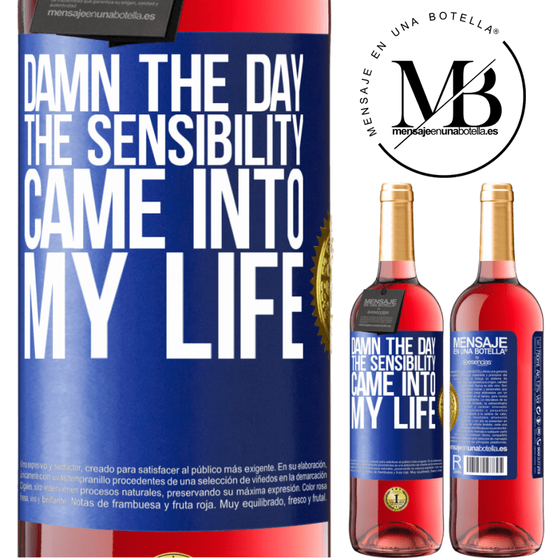 24,95 € Free Shipping | Rosé Wine ROSÉ Edition Damn the day the sensibility came into my life Blue Label. Customizable label Young wine Harvest 2020 Tempranillo