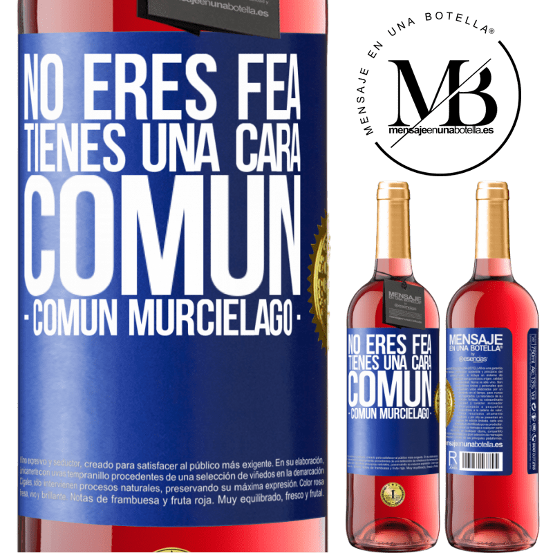 24,95 € Free Shipping   Rosé Wine ROSÉ Edition No eres fea, tienes una cara común (común murciélago) Blue Label. Customizable label Young wine Harvest 2020 Tempranillo
