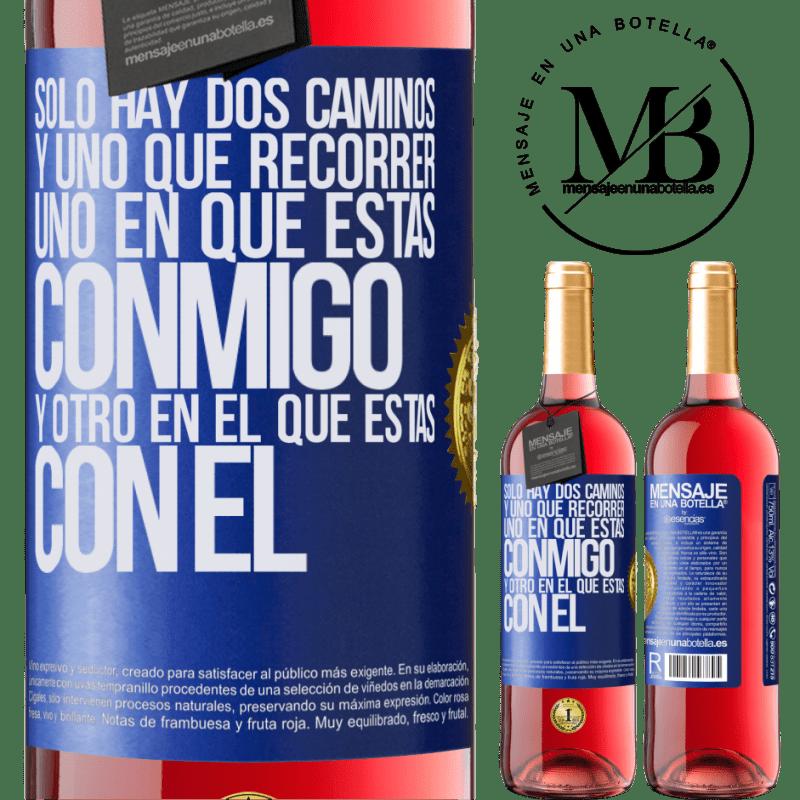 24,95 € Envoi gratuit   Vin rosé Édition ROSÉ Il n'y a que deux routes, et une à parcourir, une sur laquelle tu es avec moi et une sur laquelle tu es avec lui Étiquette Bleue. Étiquette personnalisable Vin jeune Récolte 2020 Tempranillo