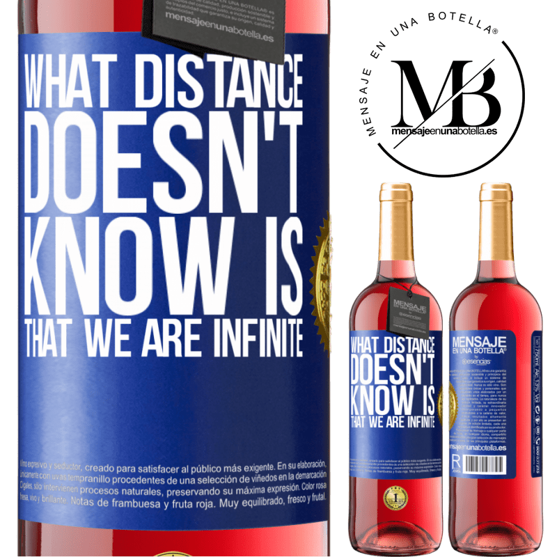 24,95 € Free Shipping   Rosé Wine ROSÉ Edition What distance does not know is that we are infinite Blue Label. Customizable label Young wine Harvest 2020 Tempranillo