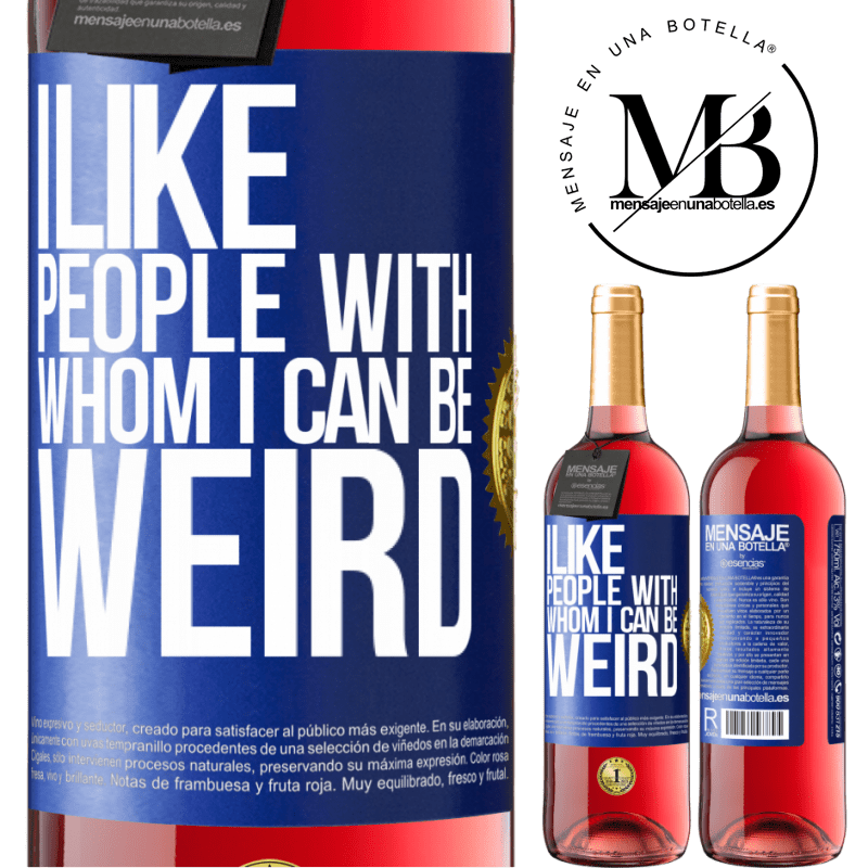 24,95 € Free Shipping | Rosé Wine ROSÉ Edition I like people with whom I can be weird Blue Label. Customizable label Young wine Harvest 2020 Tempranillo
