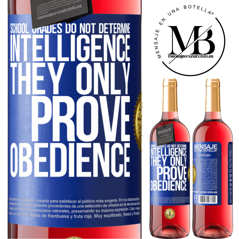 24,95 € Free Shipping   Rosé Wine ROSÉ Edition School grades do not determine intelligence. They only prove obedience Blue Label. Customizable label Young wine Harvest 2020 Tempranillo