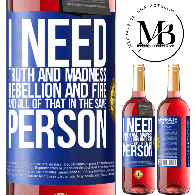 24,95 € Free Shipping | Rosé Wine ROSÉ Edition I need truth and madness, rebellion and fire ... And all that in the same person Blue Label. Customizable label Young wine Harvest 2020 Tempranillo