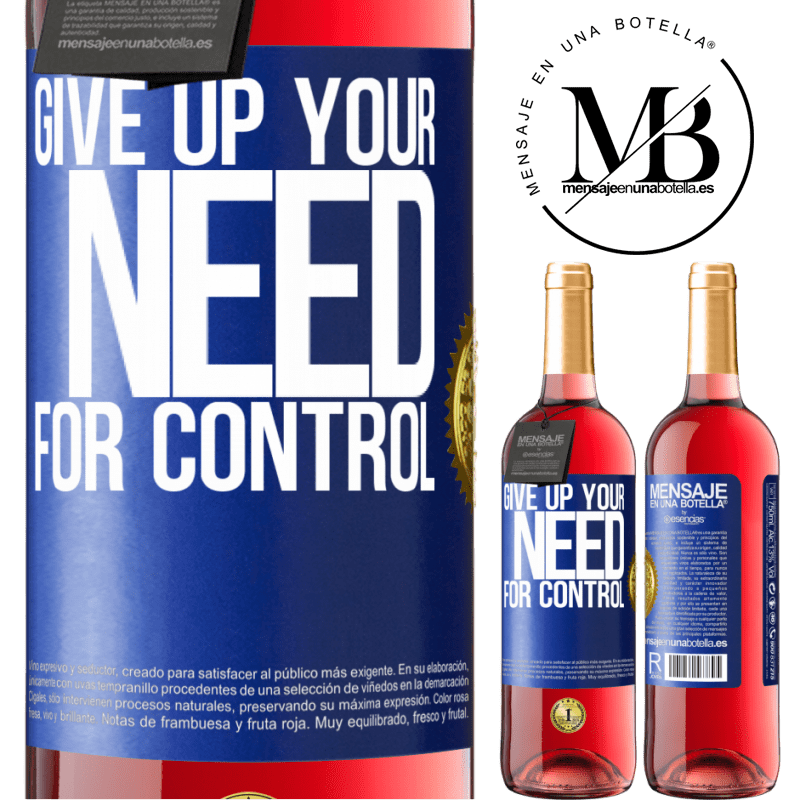 24,95 € Free Shipping | Rosé Wine ROSÉ Edition Give up your need for control Blue Label. Customizable label Young wine Harvest 2020 Tempranillo