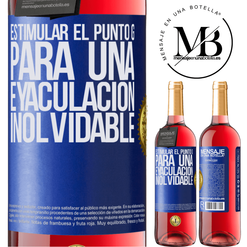 24,95 € Envoi gratuit   Vin rosé Édition ROSÉ Stimulez le point G pour une éjaculation inoubliable Étiquette Bleue. Étiquette personnalisable Vin jeune Récolte 2020 Tempranillo
