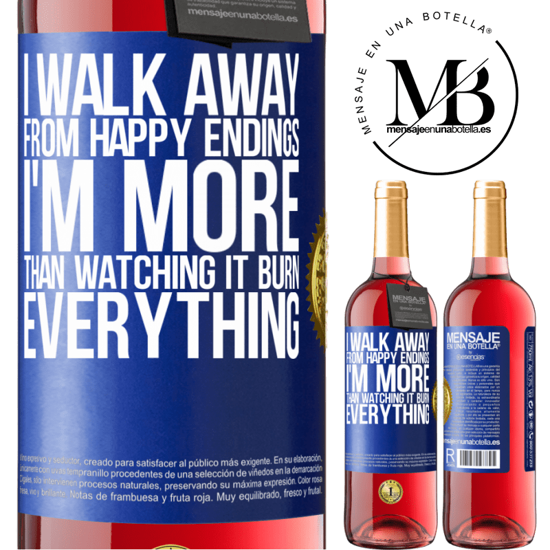 24,95 € Free Shipping | Rosé Wine ROSÉ Edition I walk away from happy endings, I'm more than watching it burn everything Blue Label. Customizable label Young wine Harvest 2020 Tempranillo