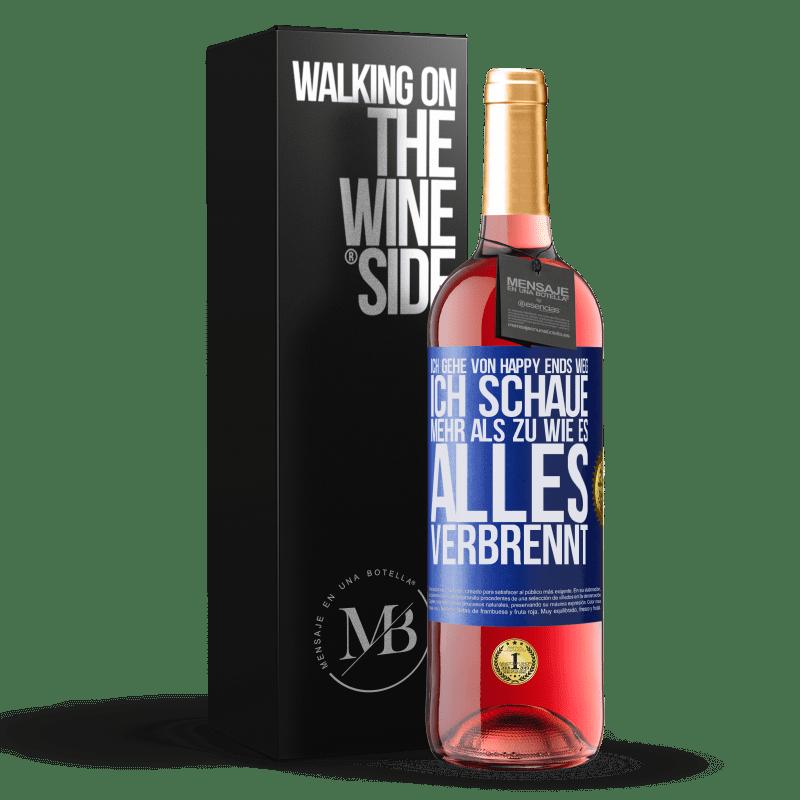 24,95 € Kostenloser Versand | Roséwein ROSÉ Ausgabe Ich gehe von Happy Ends weg, ich schaue mehr als zu, wie es alles verbrennt Blaue Markierung. Anpassbares Etikett Junger Wein Ernte 2020 Tempranillo