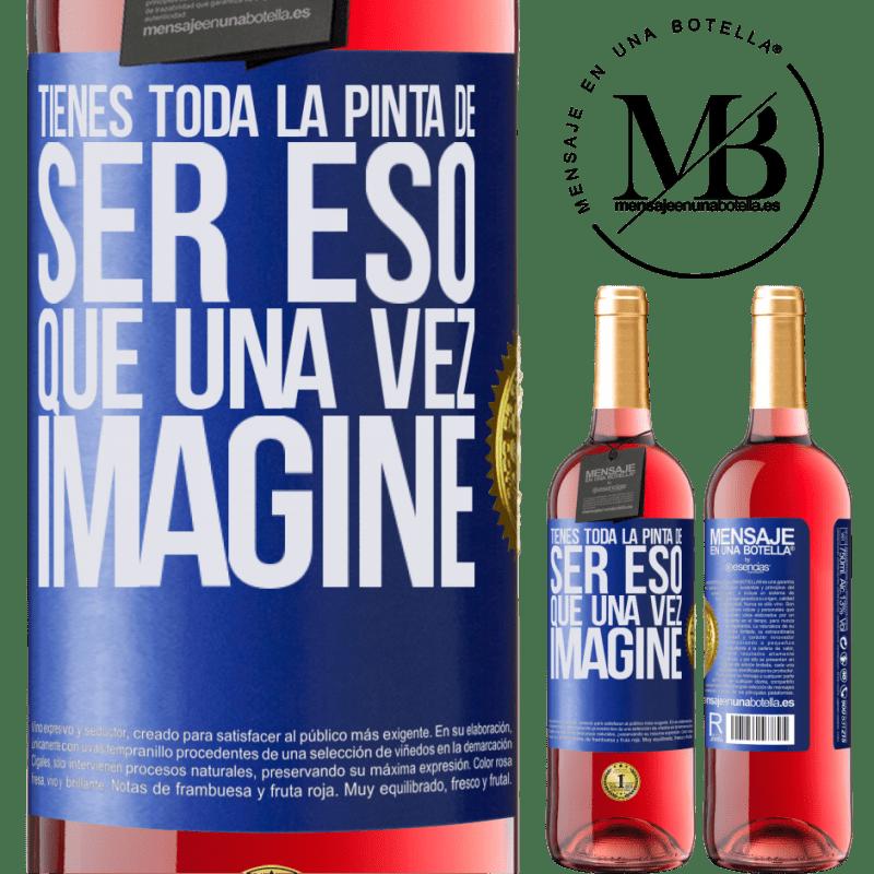 24,95 € Envoi gratuit   Vin rosé Édition ROSÉ Tu ressembles à ce que j'ai imaginé Étiquette Bleue. Étiquette personnalisable Vin jeune Récolte 2020 Tempranillo