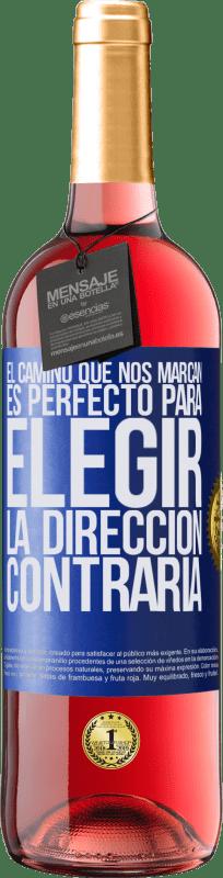 «El camino que nos marcan es perfecto para elegir la dirección contraria» Edición ROSÉ