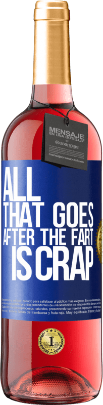24,95 € Free Shipping | Rosé Wine ROSÉ Edition All that goes after the fart is crap Blue Label. Customizable label Young wine Harvest 2020 Tempranillo