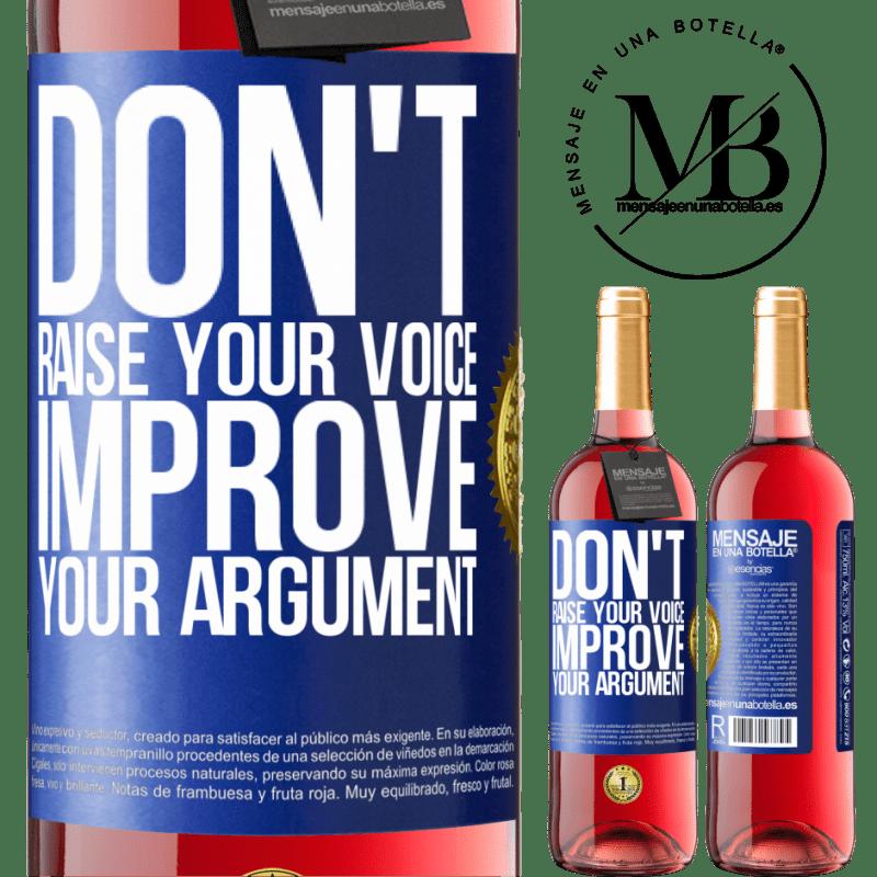 24,95 € Free Shipping   Rosé Wine ROSÉ Edition Don't raise your voice, improve your argument Blue Label. Customizable label Young wine Harvest 2020 Tempranillo