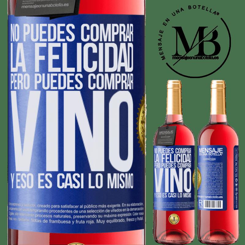 24,95 € Envoi gratuit | Vin rosé Édition ROSÉ Vous ne pouvez pas acheter du bonheur, mais vous pouvez acheter du vin et c'est presque la même chose Étiquette Bleue. Étiquette personnalisable Vin jeune Récolte 2020 Tempranillo