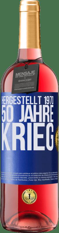 24,95 € Kostenloser Versand | Roséwein ROSÉ Ausgabe Hergestellt 1970. 50 Jahre Krieg Blaue Markierung. Anpassbares Etikett Junger Wein Ernte 2020 Tempranillo