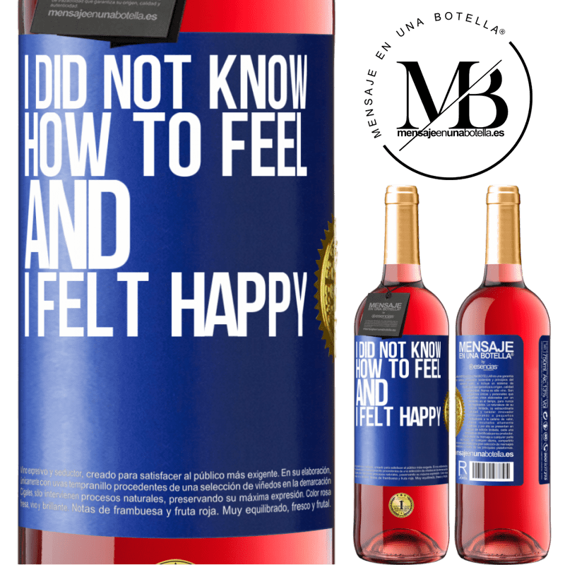 24,95 € Free Shipping | Rosé Wine ROSÉ Edition I did not know how to feel and I felt happy Blue Label. Customizable label Young wine Harvest 2020 Tempranillo