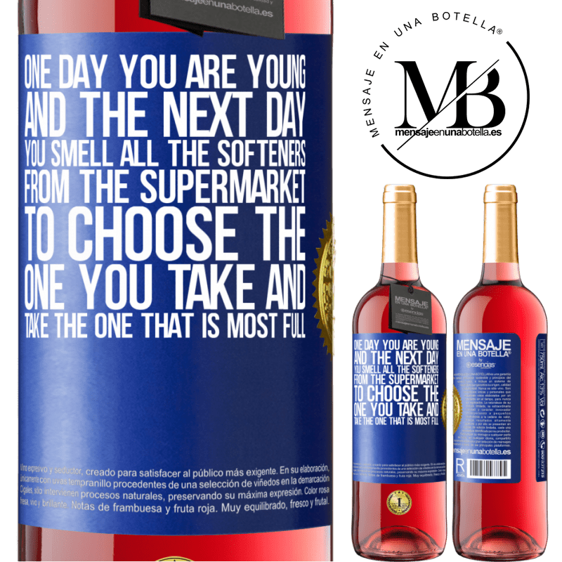 24,95 € Free Shipping   Rosé Wine ROSÉ Edition One day you are young and the next day, you smell all the softeners from the supermarket to choose the one you take and take Blue Label. Customizable label Young wine Harvest 2020 Tempranillo