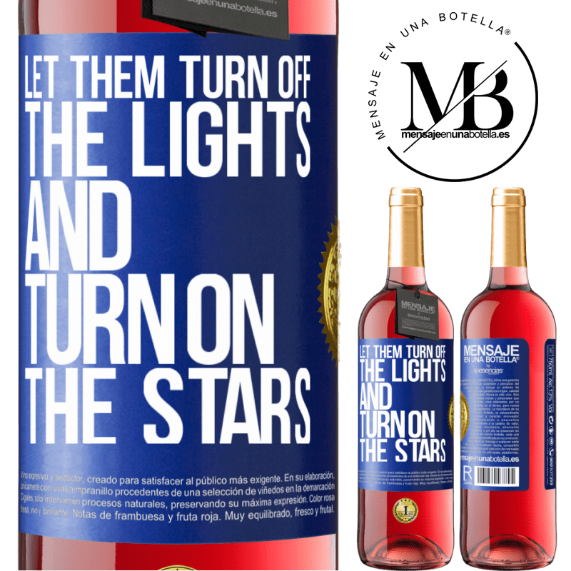 24,95 € Free Shipping | Rosé Wine ROSÉ Edition Let them turn off the lights and turn on the stars Blue Label. Customizable label Young wine Harvest 2020 Tempranillo