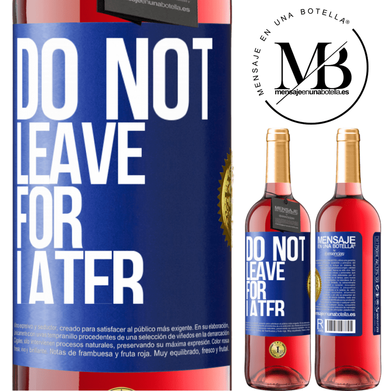 24,95 € Free Shipping | Rosé Wine ROSÉ Edition Do not leave for later Blue Label. Customizable label Young wine Harvest 2020 Tempranillo