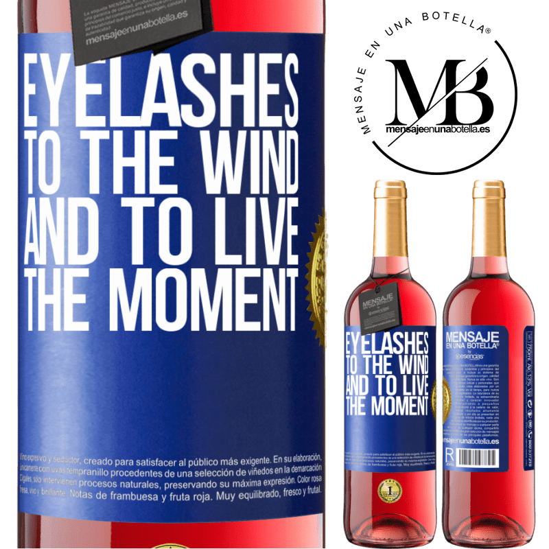 24,95 € Free Shipping | Rosé Wine ROSÉ Edition Eyelashes to the wind and to live in the moment Blue Label. Customizable label Young wine Harvest 2020 Tempranillo