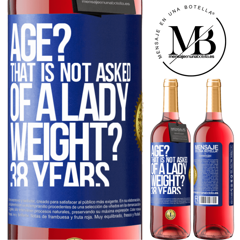 24,95 € Free Shipping | Rosé Wine ROSÉ Edition Age? That is not asked of a lady. Weight? 38 years Blue Label. Customizable label Young wine Harvest 2020 Tempranillo