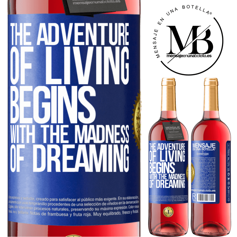 24,95 € Free Shipping | Rosé Wine ROSÉ Edition The adventure of living begins with the madness of dreaming Blue Label. Customizable label Young wine Harvest 2020 Tempranillo