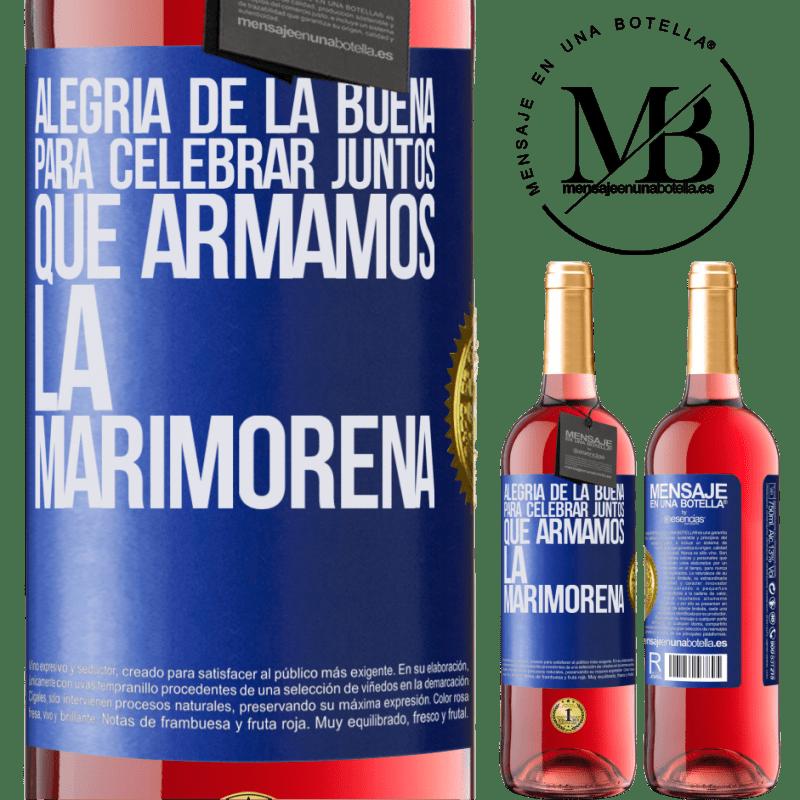 24,95 € Envoi gratuit | Vin rosé Édition ROSÉ Joie du bien, pour célébrer ensemble que nous avons assemblé la marimorena Étiquette Bleue. Étiquette personnalisable Vin jeune Récolte 2020 Tempranillo