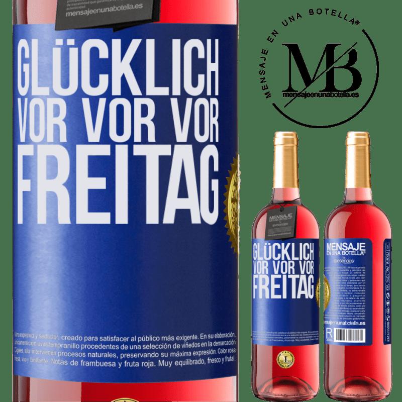 24,95 € Kostenloser Versand   Roséwein ROSÉ Ausgabe Glücklich vor vor vor Freitag Blaue Markierung. Anpassbares Etikett Junger Wein Ernte 2020 Tempranillo