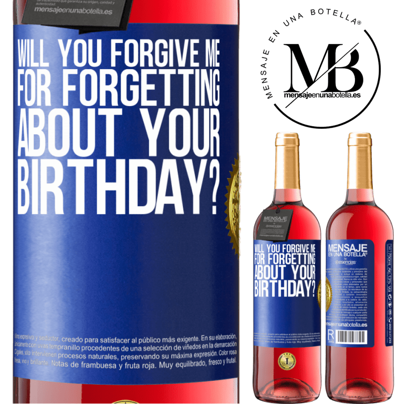 24,95 € Free Shipping   Rosé Wine ROSÉ Edition Will you forgive me for forgetting about your birthday? Blue Label. Customizable label Young wine Harvest 2020 Tempranillo