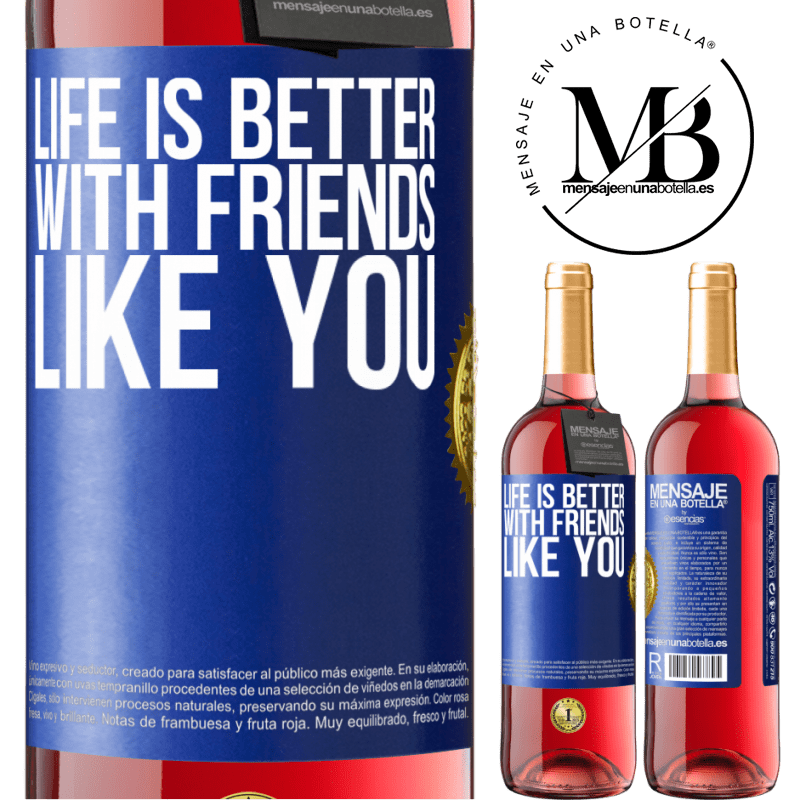24,95 € Free Shipping | Rosé Wine ROSÉ Edition Life is better, with friends like you Blue Label. Customizable label Young wine Harvest 2020 Tempranillo