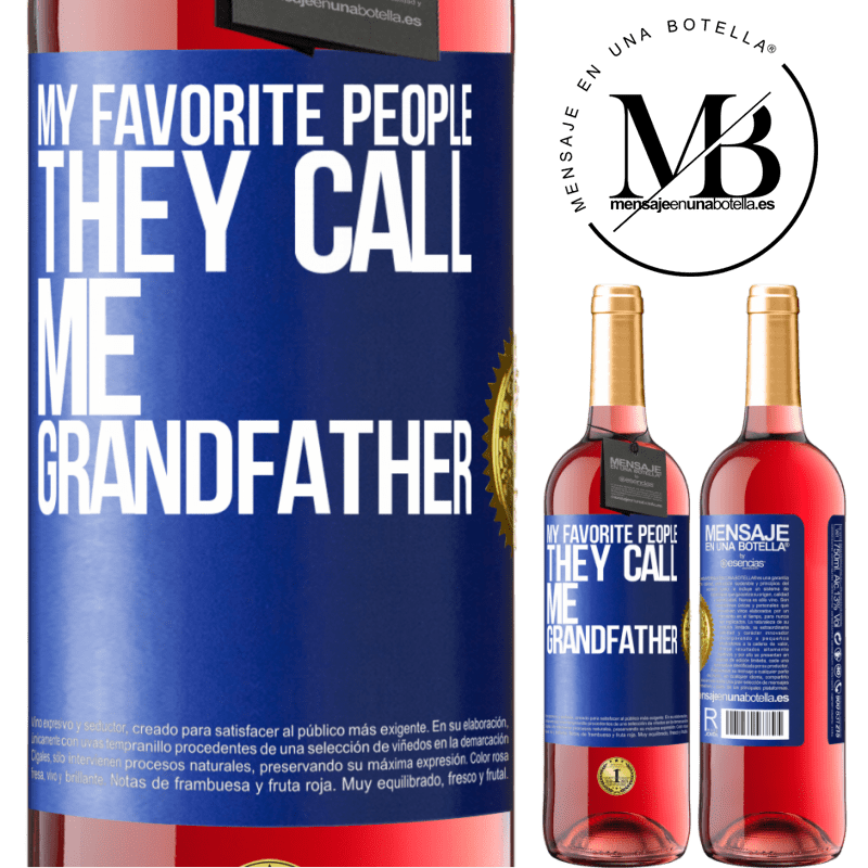 24,95 € Free Shipping   Rosé Wine ROSÉ Edition My favorite people, they call me grandfather Blue Label. Customizable label Young wine Harvest 2020 Tempranillo
