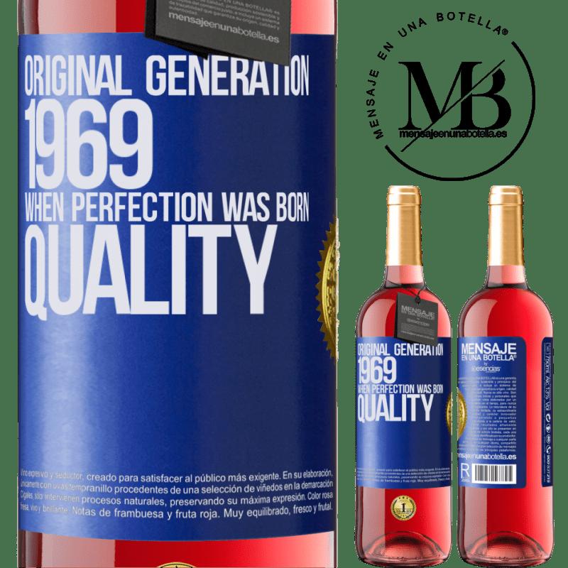 24,95 € Envoi gratuit | Vin rosé Édition ROSÉ Génération originale. 1969. Quand la perfection est née. La qualité Étiquette Bleue. Étiquette personnalisable Vin jeune Récolte 2020 Tempranillo