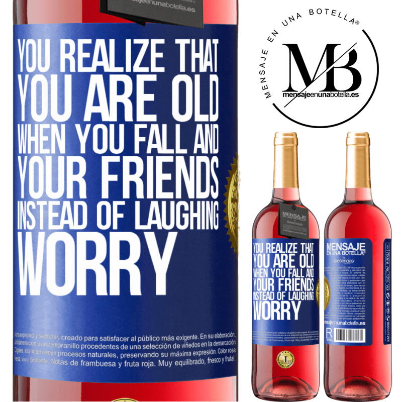 24,95 € Free Shipping   Rosé Wine ROSÉ Edition You realize that you are old when you fall and your friends, instead of laughing, worry Blue Label. Customizable label Young wine Harvest 2020 Tempranillo