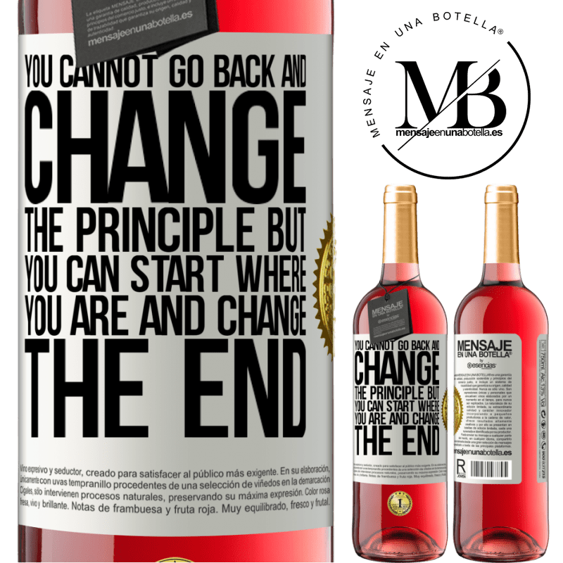 24,95 € Free Shipping | Rosé Wine ROSÉ Edition You cannot go back and change the principle. But you can start where you are and change the end White Label. Customizable label Young wine Harvest 2020 Tempranillo