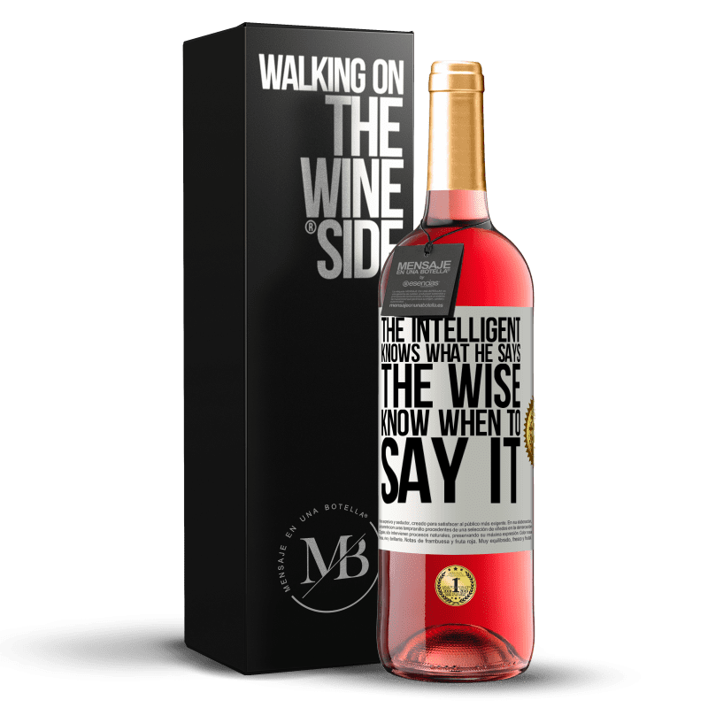 24,95 € Free Shipping | Rosé Wine ROSÉ Edition The intelligent knows what he says. The wise know when to say it White Label. Customizable label Young wine Harvest 2020 Tempranillo