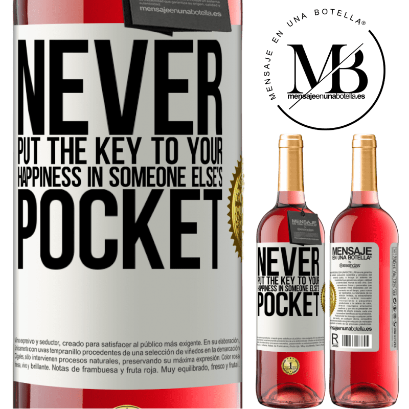 24,95 € Free Shipping | Rosé Wine ROSÉ Edition Never put the key to your happiness in someone else's pocket White Label. Customizable label Young wine Harvest 2020 Tempranillo