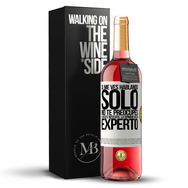24,95 € Envoi gratuit | Vin rosé Édition ROSÉ Si vous me voyez parler seul, ne vous inquiétez pas. Parfois j'ai besoin de l'avis d'un expert Étiquette Blanche. Étiquette personnalisable Vin jeune Récolte 2020 Tempranillo
