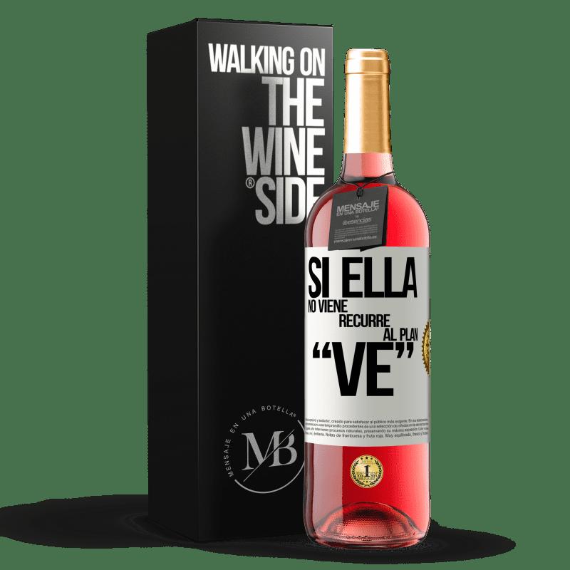 24,95 € Free Shipping | Rosé Wine ROSÉ Edition Si ella no viene, recurre al plan VE White Label. Customizable label Young wine Harvest 2020 Tempranillo