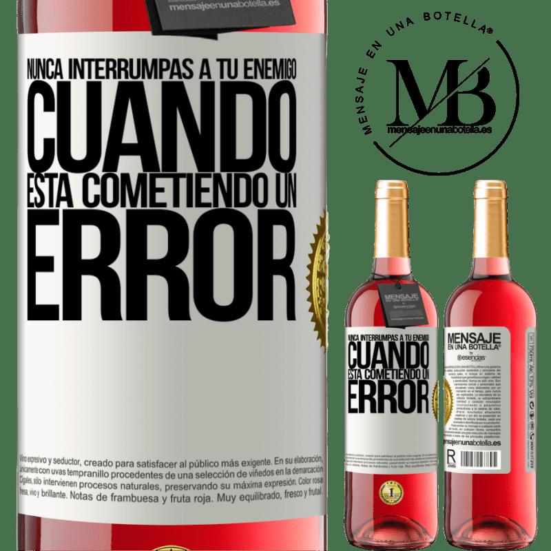 24,95 € Envoi gratuit | Vin rosé Édition ROSÉ N'interrompez jamais votre ennemi lorsqu'il fait une erreur Étiquette Blanche. Étiquette personnalisable Vin jeune Récolte 2020 Tempranillo