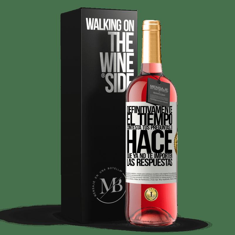 24,95 € Envoi gratuit   Vin rosé Édition ROSÉ Le temps répond définitivement à vos questions ou ne vous fait plus vous soucier des réponses Étiquette Blanche. Étiquette personnalisable Vin jeune Récolte 2020 Tempranillo