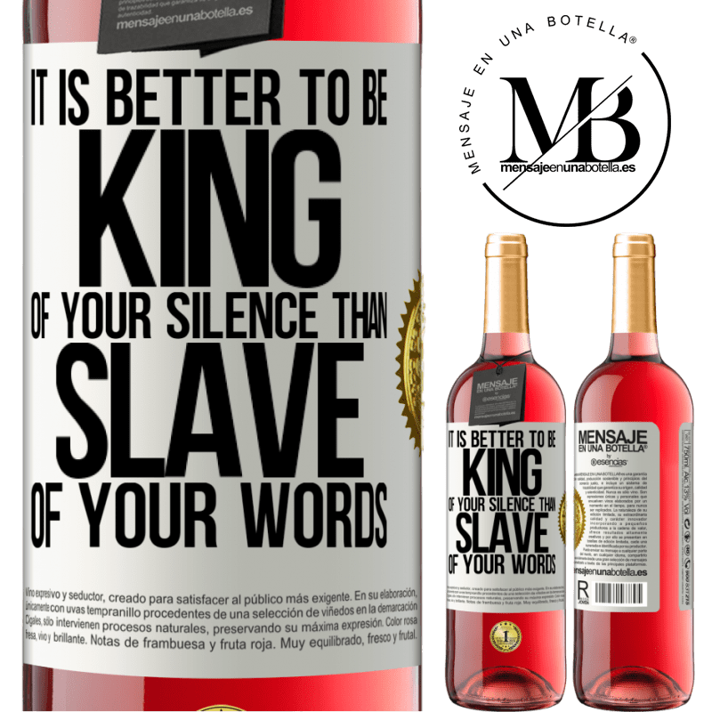 24,95 € Free Shipping | Rosé Wine ROSÉ Edition It is better to be king of your silence than slave of your words White Label. Customizable label Young wine Harvest 2020 Tempranillo