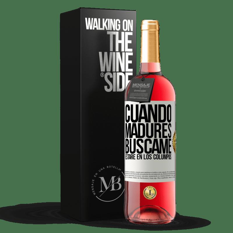 24,95 € Envoi gratuit   Vin rosé Édition ROSÉ Quand tu seras mature, cherche-moi. Je serai sur les balançoires Étiquette Blanche. Étiquette personnalisable Vin jeune Récolte 2020 Tempranillo