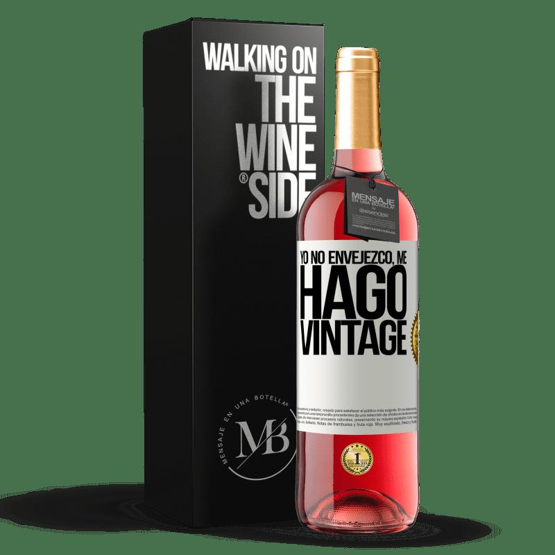 24,95 € Envoi gratuit   Vin rosé Édition ROSÉ Je ne vieillis pas, je deviens vintage Étiquette Blanche. Étiquette personnalisable Vin jeune Récolte 2020 Tempranillo