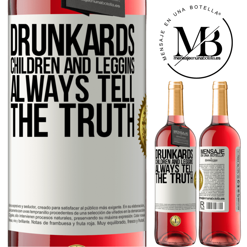 24,95 € Free Shipping   Rosé Wine ROSÉ Edition Drunkards, children and leggins always tell the truth White Label. Customizable label Young wine Harvest 2020 Tempranillo