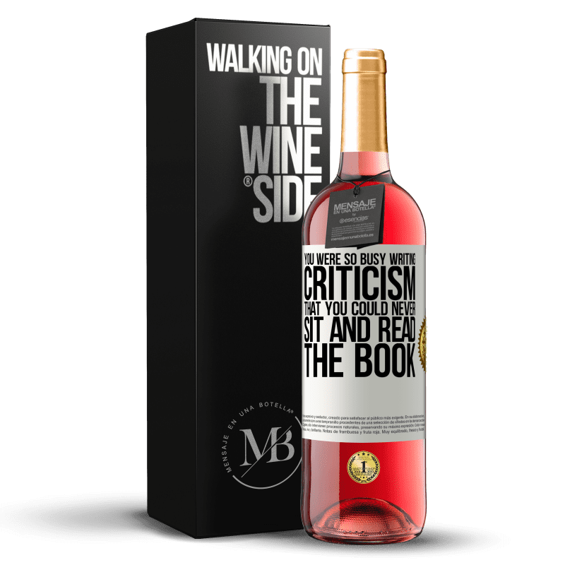 24,95 € Free Shipping | Rosé Wine ROSÉ Edition You were so busy writing criticism that you could never sit and read the book White Label. Customizable label Young wine Harvest 2020 Tempranillo