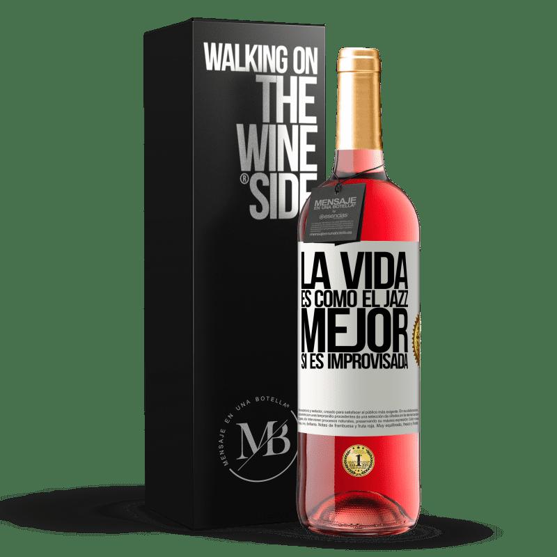 24,95 € Envoi gratuit | Vin rosé Édition ROSÉ La vie est comme le jazz ... mieux si c'est improvisé Étiquette Blanche. Étiquette personnalisable Vin jeune Récolte 2020 Tempranillo