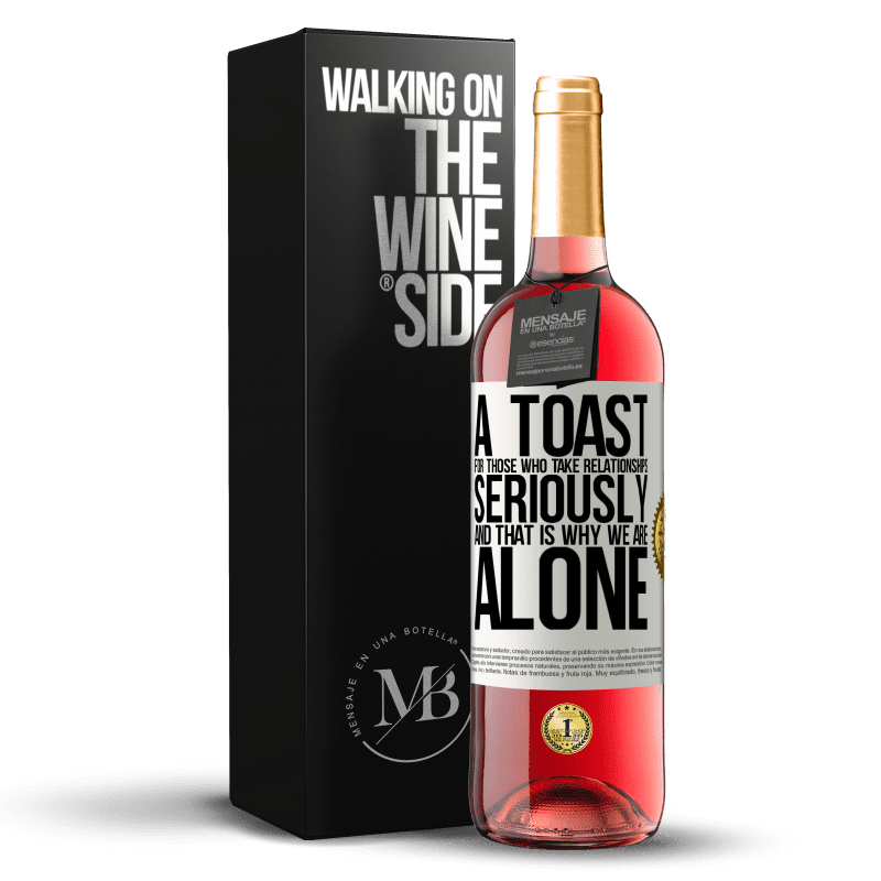 24,95 € Free Shipping | Rosé Wine ROSÉ Edition A toast for those who take relationships seriously and that is why we are alone White Label. Customizable label Young wine Harvest 2020 Tempranillo