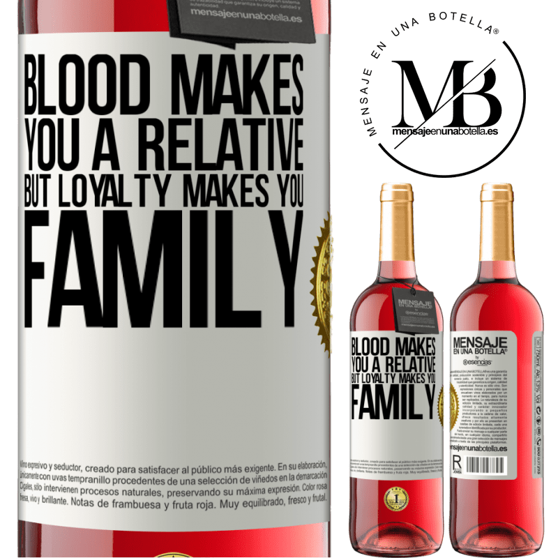 24,95 € Free Shipping   Rosé Wine ROSÉ Edition Blood makes you a relative, but loyalty makes you family White Label. Customizable label Young wine Harvest 2020 Tempranillo