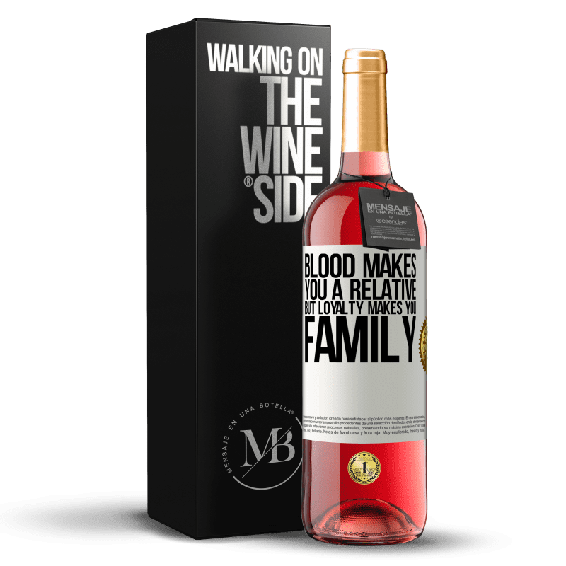 24,95 € Free Shipping | Rosé Wine ROSÉ Edition Blood makes you a relative, but loyalty makes you family White Label. Customizable label Young wine Harvest 2020 Tempranillo