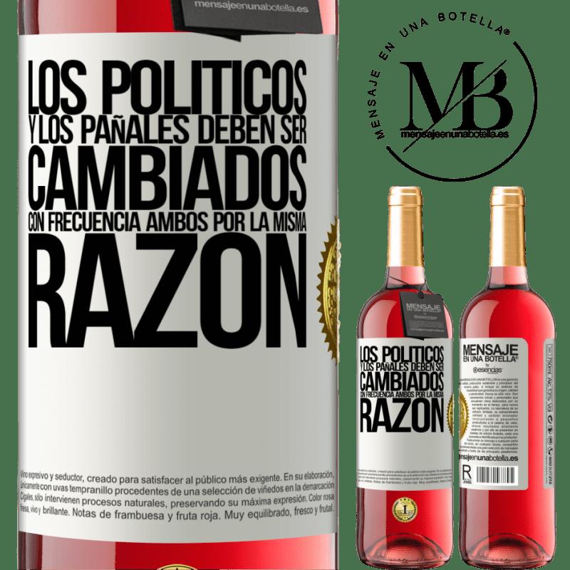 24,95 € Envoi gratuit   Vin rosé Édition ROSÉ Les politiciens et les couches doivent être changés fréquemment. Les deux pour la même raison Étiquette Blanche. Étiquette personnalisable Vin jeune Récolte 2020 Tempranillo