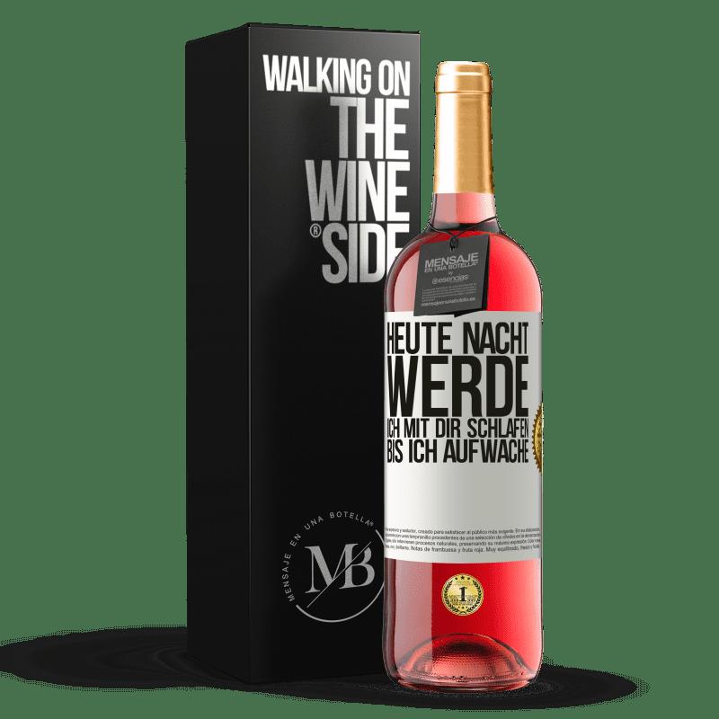 24,95 € Kostenloser Versand | Roséwein ROSÉ Ausgabe Heute Nacht werde ich mit dir schlafen, bis ich aufwache Weißes Etikett. Anpassbares Etikett Junger Wein Ernte 2020 Tempranillo
